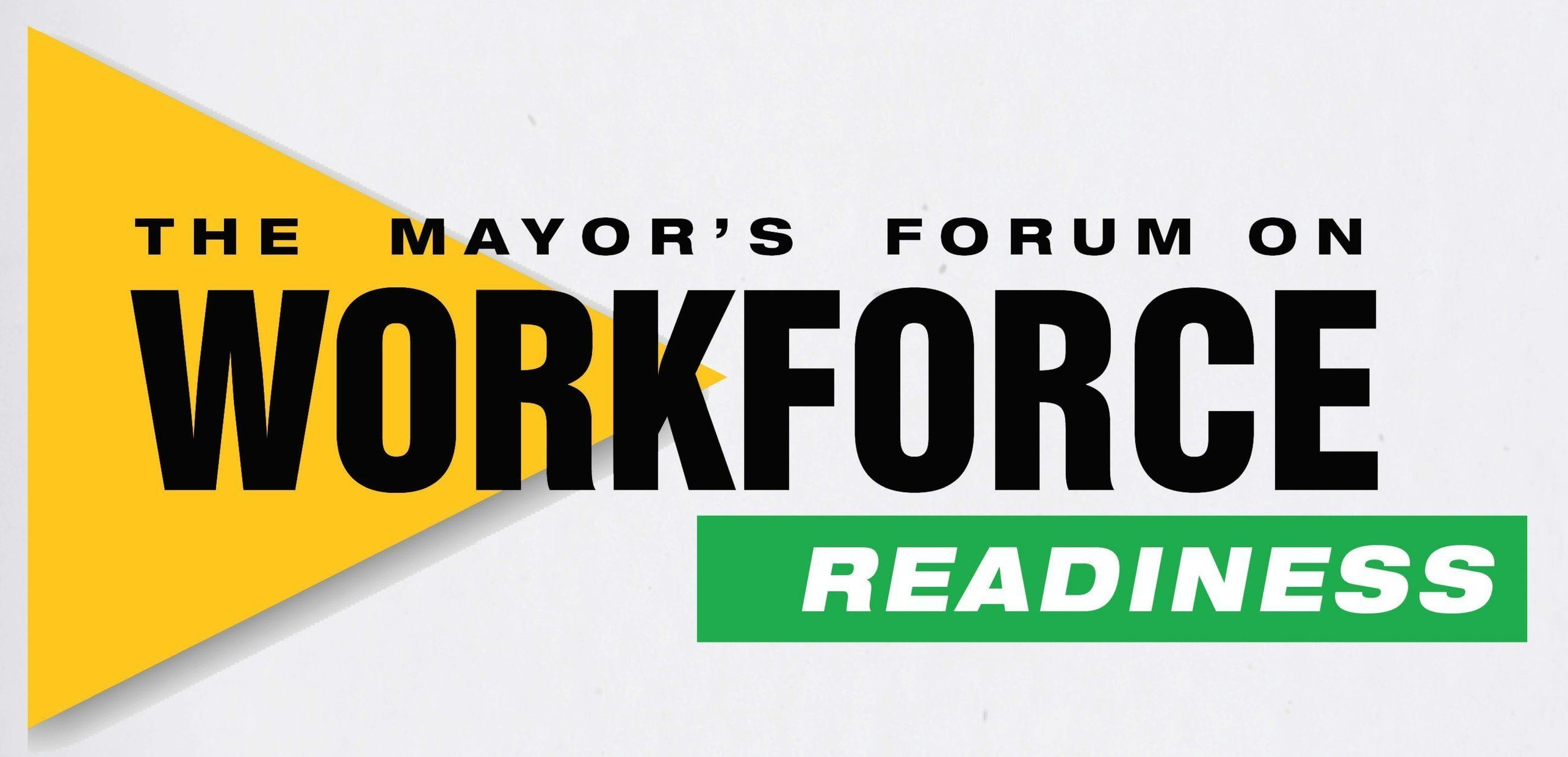 The Mayor's Forum on Workforce Readiness